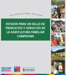 Estudio para un Sello de productos y servicios de la Agricultura Familiar Campesina